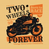 Motorcycle poster with text Two Wheels Forever Born to race Bikers t-shirt print design or poster Vector illustration