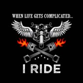 Rider Quote When Life gets complicated I ride motorcycle