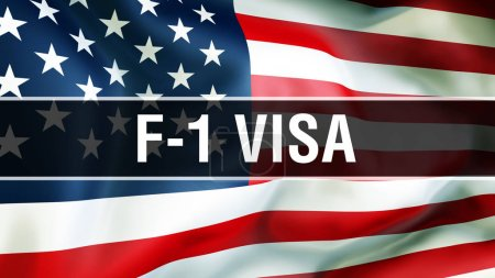 F-1 Visa on a USA flag background, 3D rendering. United States of America flag waving in the wind. Proud American Flag Waving, American F-1 Visa concept. US symbol with American F-1 Visa sign backgroun