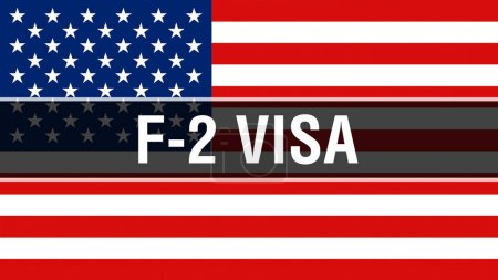 F-2 Visa on a USA flag background, 3D rendering. United States of America flag waving in the wind. Proud American Flag Waving, American F-2 Visa concept. US symbol with American F-2 Visa sign backgroun