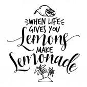 When life gives you lemons make Lemonade - Vector illustration of hand drawn lemons and phrase