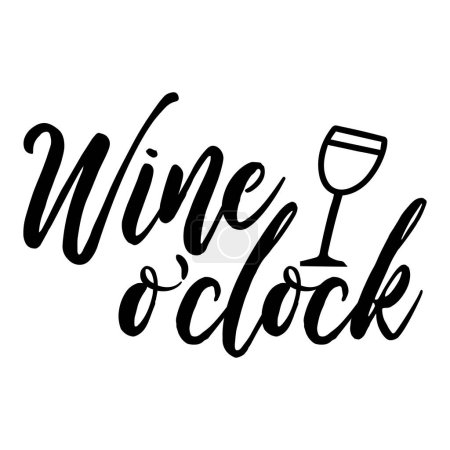 Illustration for Wine o'clock. Funny quote for posters and social media. Bar or restaurant wall art. Hand lettering with wine glass. quote for design greeting cards, holiday invitations, photo overlays, t-shirt print, - Royalty Free Image