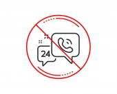 No or stop sign 24 hour service line icon Call support sign Feedback chat symbol Caution prohibited ban stop symbol No  icon design  Vector