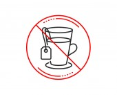 No or stop sign Tea with bag line icon Hot drink sign Fresh beverage symbol Caution prohibited ban stop symbol No  icon design  Vector
