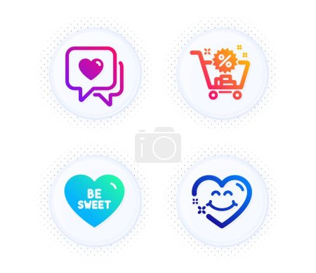 Illustration for Be sweet, Shopping cart and Heart icons simple set. Button with halftone dots. Smile face sign. Love sweetheart, Discount, Love chat. Holidays set. Gradient flat be sweet icon. Vector - Royalty Free Image