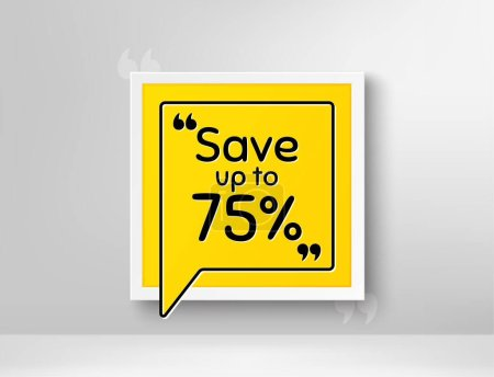 Illustration for Save up to 75%. Frame with thought bubble. Discount Sale offer price sign. Special offer symbol. Realistic frame and speech bubble. Banner with chat symbol and quotes. Discount promotion text. Vector - Royalty Free Image