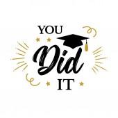 You did it Congrats Graduates class of 2019 party