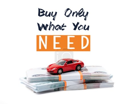 Photo for Money and red toy car with buy only what you need illustration isolated on white - Royalty Free Image