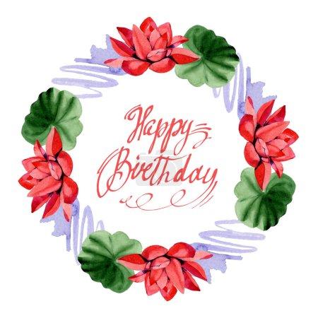Fleurs de lotus rouge. Calligraphie d'écriture anniversaire heureuse. Illustration de fond aquarelle. Guirlande de cadre bordure ornement. Main en aquarell