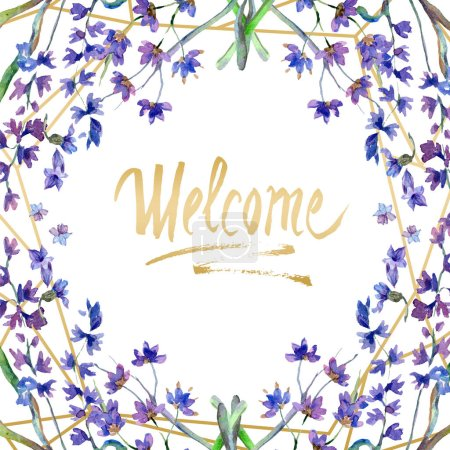 Purple lavender flowers. Welcome handwriting monogram calligraphy. Watercolor background. Frame border ornament. Gold crystal stone polyhedron mosaic shape amethyst gem.