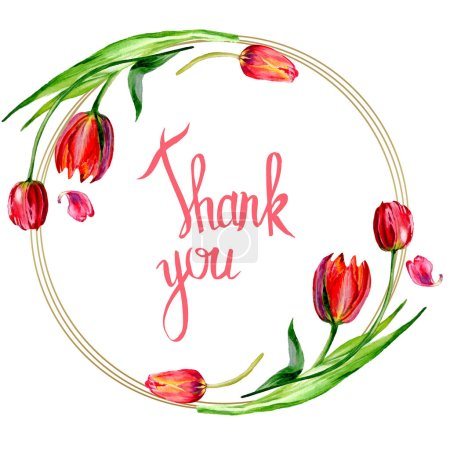 Photo for Amazing red tulip flowers with green leaves. Thank you handwriting monogram calligraphy. Watercolor background illustration. Frame border ornament round. - Royalty Free Image