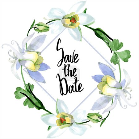White aquilegia flowers. Save the Date handwriting monogram calligraphy. Frame border ornament square. Watercolor background illustration.