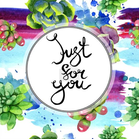 Photo for Amazing succulents. Just for you handwriting monogram calligraphy. Watercolor background illustration. Frame border ornament round. Aquarelle hand drawing succulent plants. - Royalty Free Image