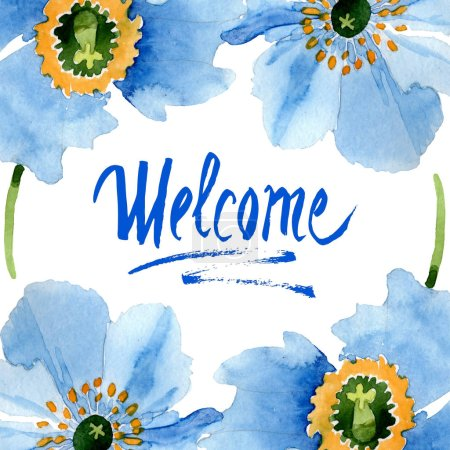Photo for Beautiful blue poppies with green leaves isolated on white. Watercolor background illustration. Watercolour drawing fashion aquarelle. Frame border ornament background. Welcome inscription - Royalty Free Image