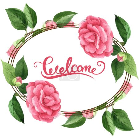 Photo for Pink camellia flowers with green leaves isolated on white. Watercolor background illustration set. Frame with welcome lettering. - Royalty Free Image