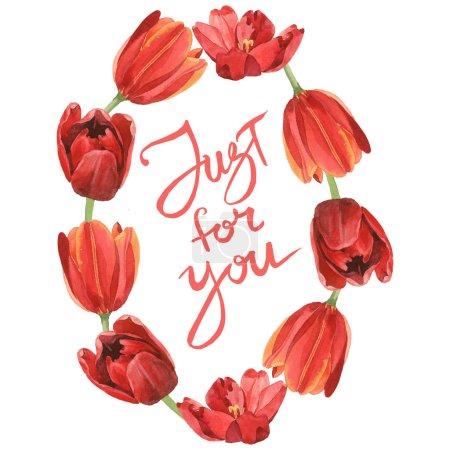 Czerwone tulipany z zielonymi listwami wyizolowanymi na biało. Akwarela zestaw ilustracji tła. Rama z kwiatami i tylko dla Ciebie napis.