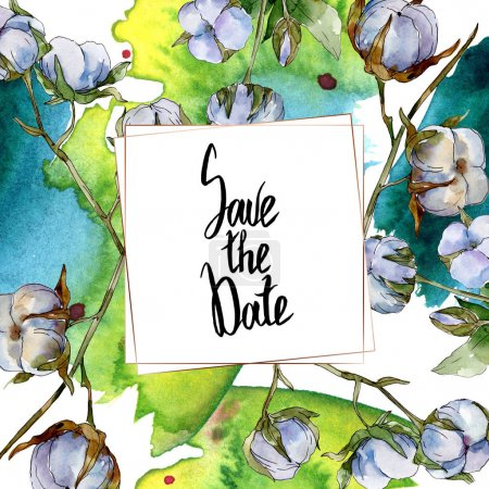 Cotton botanical flowers. Watercolor background illustration set isolated on white. Frame border ornament with save the date lettering.