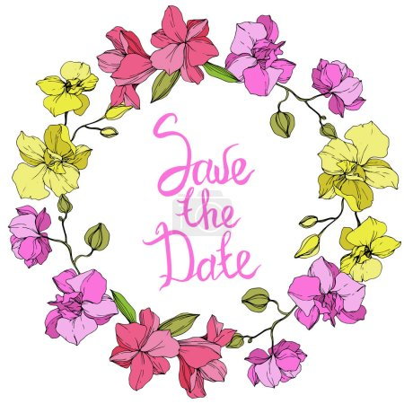 Beautiful pink and yellow orchid flowers. Engraved ink art. Frame floral wreath. Save the Date handwriting monogram calligraphy on white background.