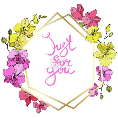 Illustration for Beautiful pink and yellow orchid flowers. Engraved ink art. Frame golden crystal. Just for you handwriting monogram calligraphy. Geometric polygon crystal mosaic shape. - Royalty Free Image