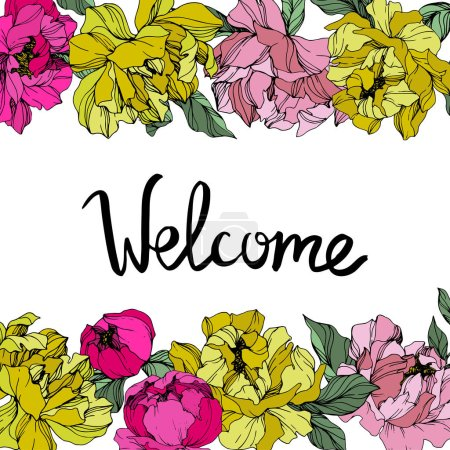 Illustration for Vector Pink and yellow peonies. Wildflowers isolated on white. Engraved ink art. Floral frame border with 'welcome' lettering - Royalty Free Image