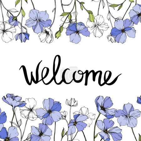 Illustration for Vector Blue flax. Wildflowers isolated on white. Engraved ink art. Floral frame border with 'welcome' lettering - Royalty Free Image