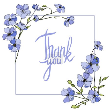 Illustration for Vector Blue flax. Wildflowers isolated on white. Engraved ink art. Floral frame border with 'thank you' lettering - Royalty Free Image
