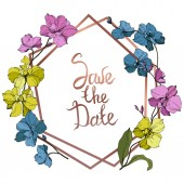 Vector blue pink and yellow orchids isolated on white Frame border ornament with save the date lettering