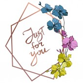 Vector blue, pink and yellow orchids isolated on white. Frame border ornament with just for you lettering.