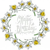 Vector White narcissus flowers Engraved ink art on white background Frame border ornament with happy birthday lettering