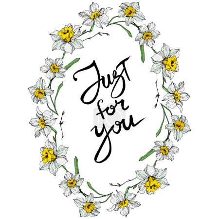 Illustration for Vector White narcissus flowers. Engraved ink art on white background. Frame border ornament with just for you lettering. - Royalty Free Image