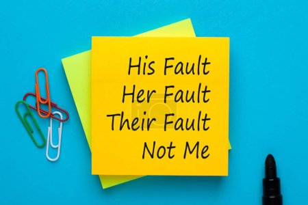 His Fault Her Fault Their Fault Not Me. Blame shif...
