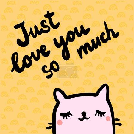 Illustration pour Juste t'aimer tellement illustration dessinée à la main avec le style mignon de dessin animé de chat pour des cartes d'affiches d'impressions et des autocollants - image libre de droit