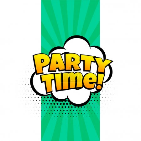 Illustration for Party time ecpression in comic style - Royalty Free Image