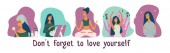 Love yourself set Vector lifestyle concept card with text dont forget to love yourself Motivation to take time for yourself: go to events create do yoga healthcare skincare