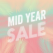 Mid Year Sale Tropical Paradise, beach, background with palm leaves.