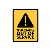Warning, Temporarily Out of Service sign.