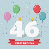 46 years selebration. Happy Birthday greeting card with candles, confetti and balloons.