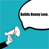 Slogan idea for your project: BUILDS BONNY LOVE - hand with a megaphone