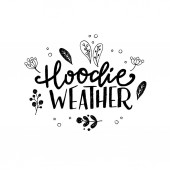 Hoodie weather hand lettering phrase