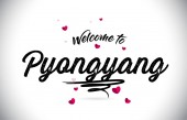 Pyongyang Welcome To Word Text with Handwritten Font and Pink Heart Shape Design Vector Illustration