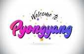 Pyongyang Welcome To Word Text with Purple Pink Handwritten Font and Yellow Stars Shape Design Vector Illusration