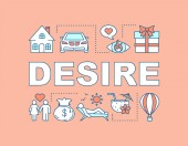 Desire word concepts banner Love passion Dreams Material prosperity Good vacation entertainment Presentation website Isolated lettering typography idea linear icons Vector illustration
