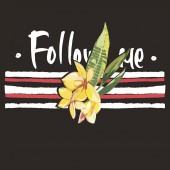 Slogan elegant design and stripes Girl power shirt print vintage style Hand drawn phrase-Follow me