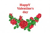 Valentines Dent greeting card roses, garlands of roses, the inscription on a white background