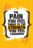 Lettering the pain you feel today is the strength you feel tomorrow on orange background