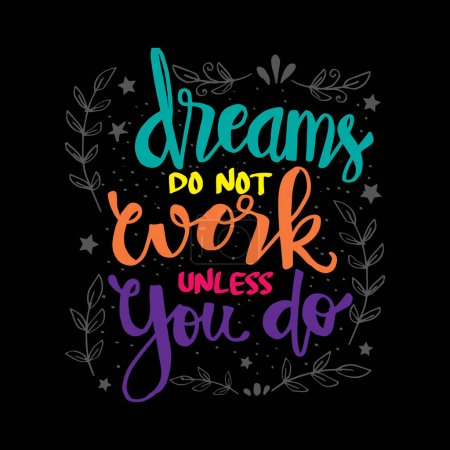Dreams do not work unless you do. Motivational quote poster