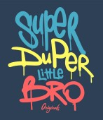 super duper little bro slogan hand writing